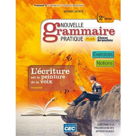 Cahier d'apprentissage Nouvelle grammaire pratique PLUS Classe branchée - 2e édition - Secondaire 1