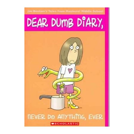 DEAR DUMB DIARY - T.04 - NEVER DO ANYTHING, EVER