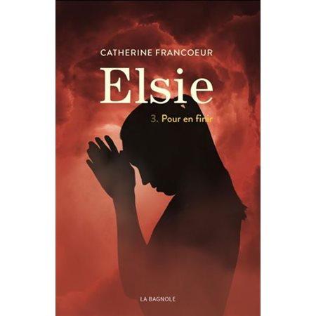 Pour en finir, Tome 3, Elsie