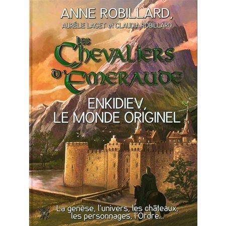 Enkidiev, le monde originel, Les chevaliers d'Émeraude