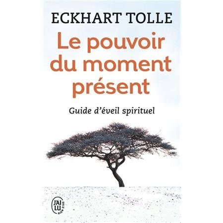Pouvoir du moment présent (Le) : guide d'éveil spirituel