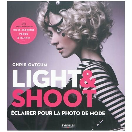 Light & shoot : éclairer pour la photo de mode