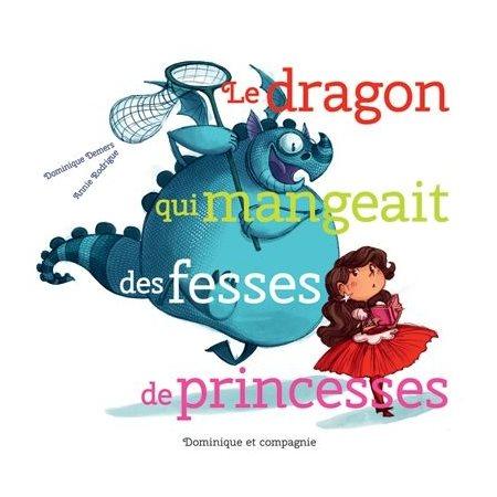 Le dragon qui mangeait des fesses de princesses