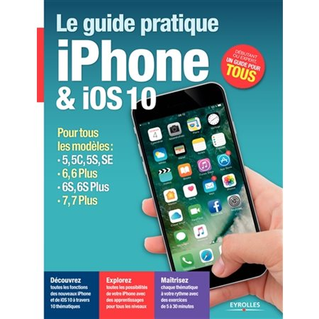 Le guide pratique iPhone & iOS 10