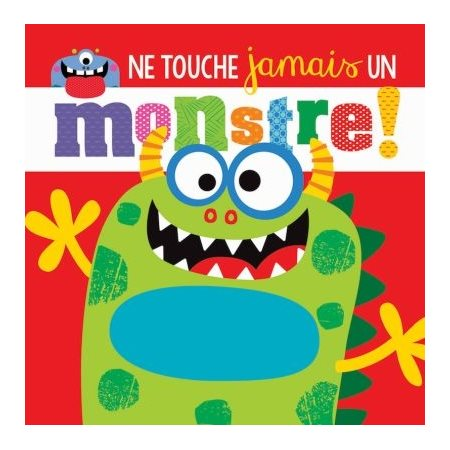 Ne touche jamais un monstre!