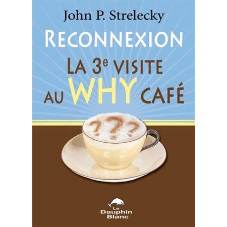 Reconnexion, 3e visite au Why Café