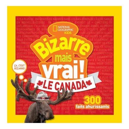 Le Canada, Bizarre mais vrai!