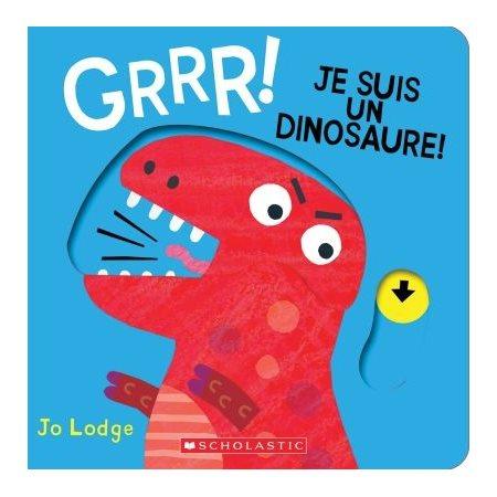 Grrr! Je suis un dinosaure!