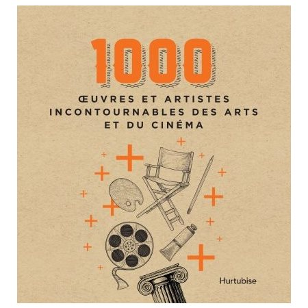 1000 oeuvres et artistes incontournables des arts et du cinéma
