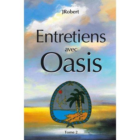 Entretiens avec Oasis, Tome 2