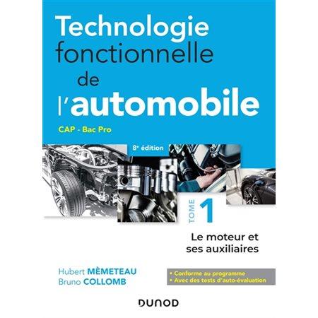 Le moteur et ses auxiliaires, Tome 1, Technologie fonctionnelle de l'automobile