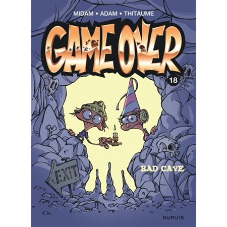 Bad cave, Tome 18, Game over