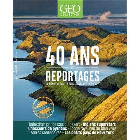 Géo collection : 40 ans de reportages
