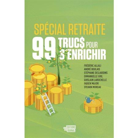 99 nouveaux trucs pour s'enrichir spécial retraite