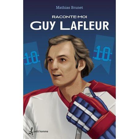 Raconte-moi Guy Lafleur