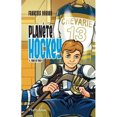 Faire sa trace, Tome 4, Planète hockey