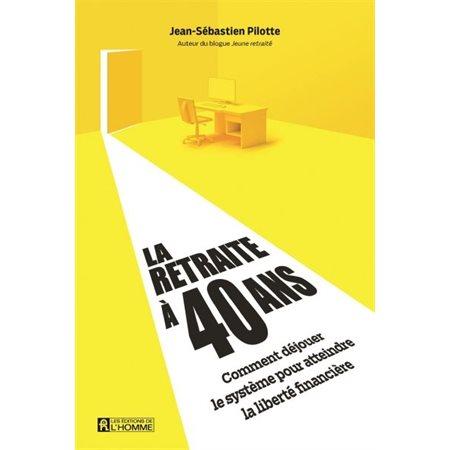 La retraite a 40 ans