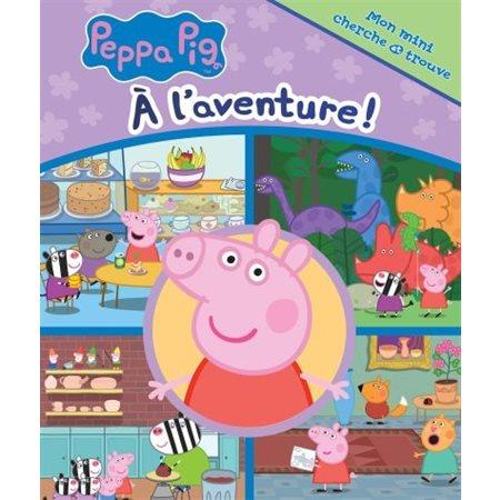 Peppa Pig. À l'aventure