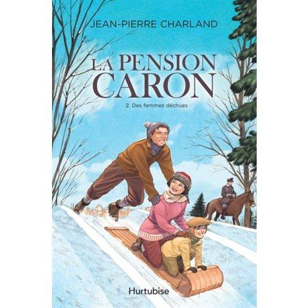 Des femmes déchues, Tome 2, La pension Caron
