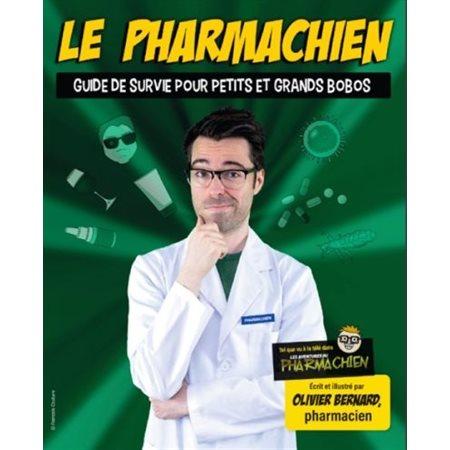 Guide de survie pour petits et grands bobos, Tome 2, Le pharmachien