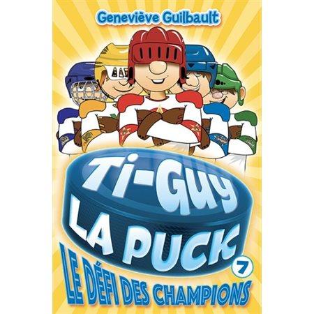 Le défi des champions, Tome 7, Ti-Guy la Puck