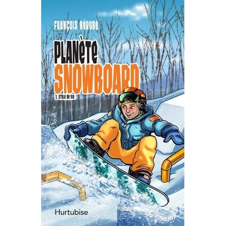 Style de vie, Tome 1, Planète snowboard