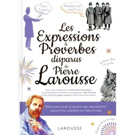 Les expressions & proverbes disparus de Pierre Larousse