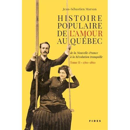 1760-1860, Tome 2, Histoire populaire de l'amour