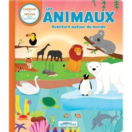 Les animaux. Aventure autour du monde