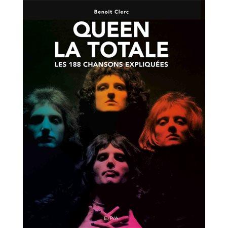 Queen la totale : les 188 chansons expliquées