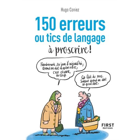 150 erreurs ou tics de langage à proscrire !