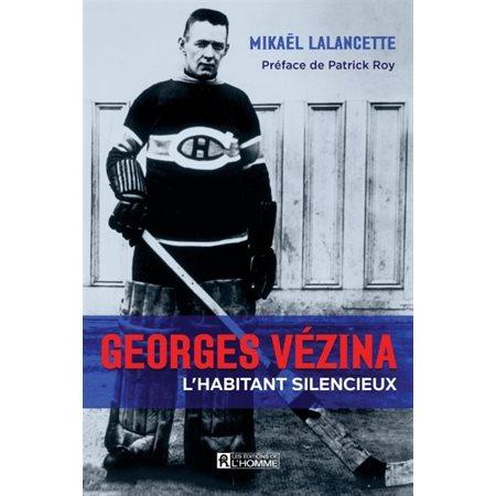 Georges Vézina, l'Habitant silencieux