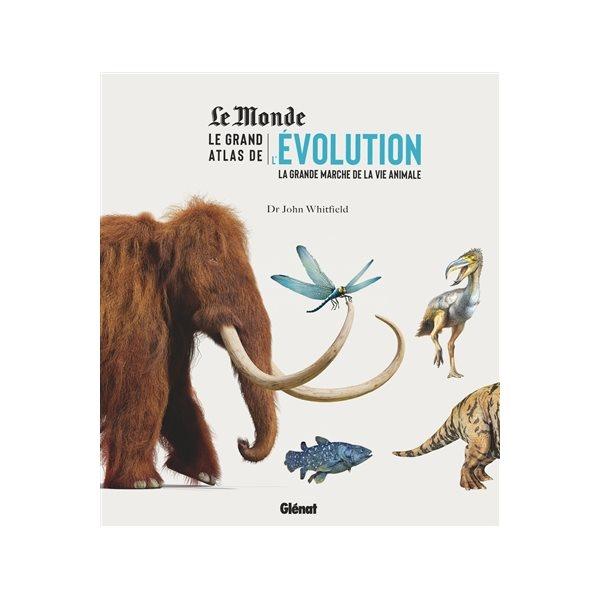 Le grand atlas de l'évolution