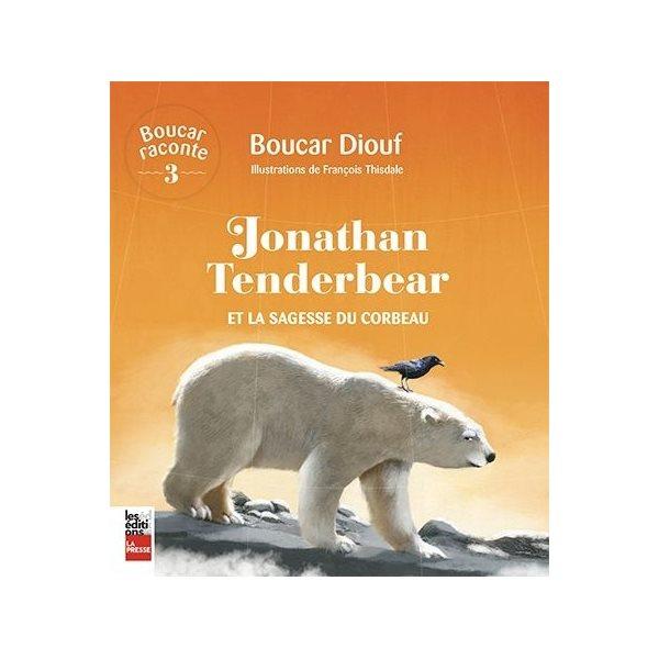 Jonathan Tenderbear et la sagesse du corbeau