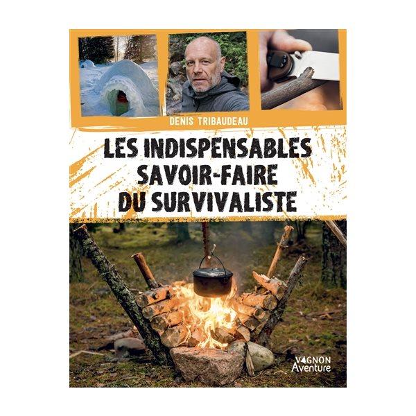 Les indispensables savoir-faire du survivaliste